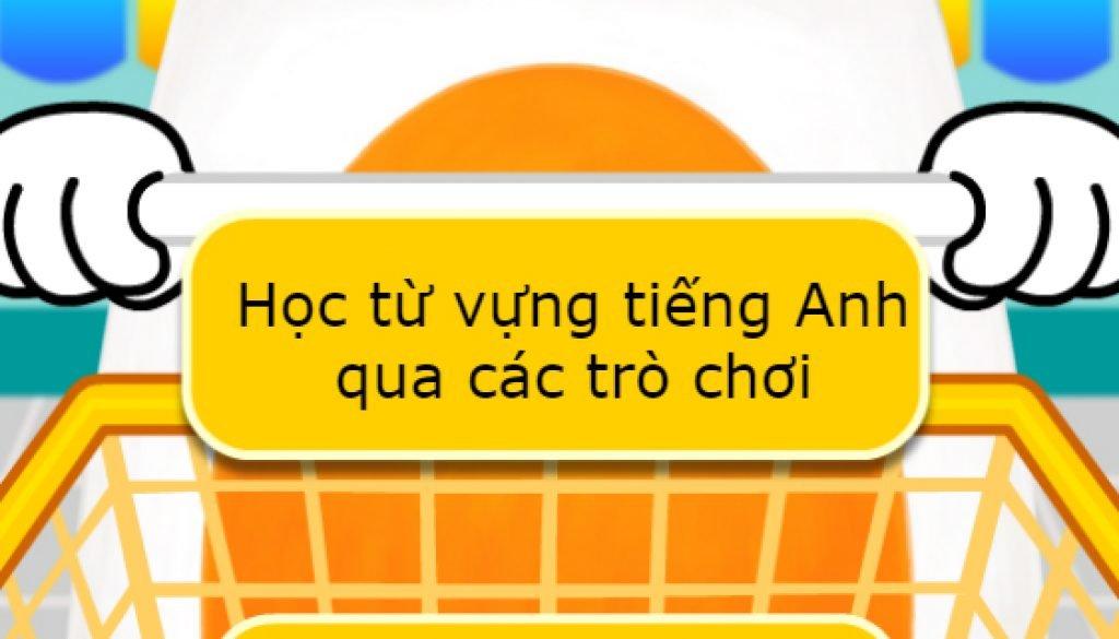 hoc-tu-vung-tieng-anh-qua-tro-choi-4